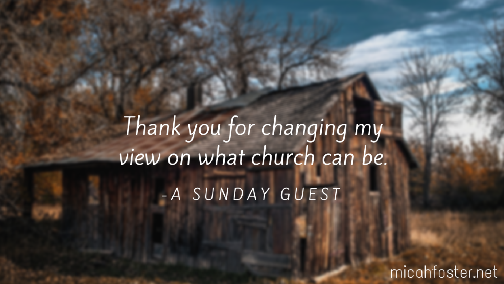 thank-you-for-changing-my-view-on-what-church-can-be